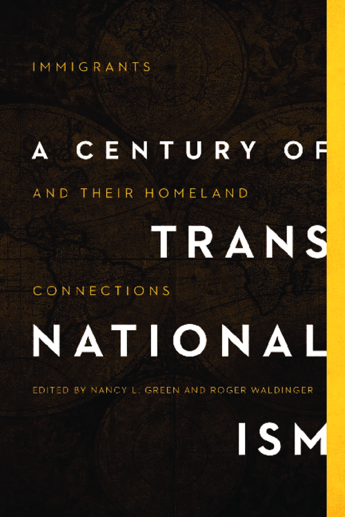 A Century of Transnationalism: Immigrants and Their Homeland Connections